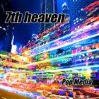 7TH HEAVEN Pop Media album cover