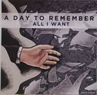 A DAY TO REMEMBER All I Want album cover