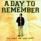 A DAY TO REMEMBER For Those Who Have Heart album cover