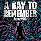 A DAY TO REMEMBER Homesick Album Cover
