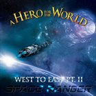 A HERO FOR THE WORLD West to East  Pt. II: Space Ranger album cover