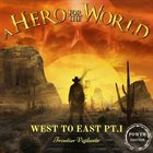 A HERO FOR THE WORLD West to East Pt.1 Frontier Vigilante (Power Edition) album cover