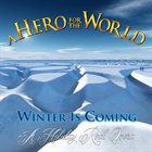A HERO FOR THE WORLD Winter Is Coming (A Holiday Rock Opera) album cover