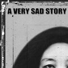 A VERY SAD STORY A Very Sad Story album cover