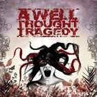 A WELL THOUGHT TRAGEDY Dying for What We Love album cover