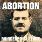 ABORTION Murdered Culture album cover
