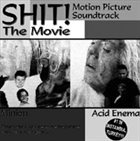 ACID ENEMA Shit! The Movie album cover