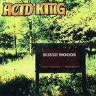 ACID KING Busse Woods album cover