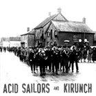 ACID SAILORS Acid Sailors And Kirunch album cover