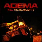 ADEMA Kill the Headlights album cover