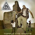 ADEMA Topple The Giants album cover