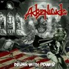 ADRENICIDE Drunk With Power album cover