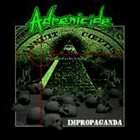 ADRENICIDE Impropaganda album cover