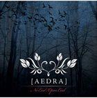 AEDRA No End / Open End album cover