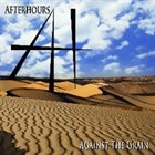 AFTER HOURS Against The Grain album cover