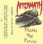 AFTERMATH (US) Killing The Future album cover