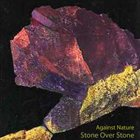 AGAINST NATURE Stone Over Stone album cover