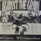 AGAINST THE GRAIN And Justice Shall Be Served / Caco Raspado album cover