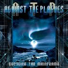 AGAINST THE PLAGUES Decoding the Mainframe album cover