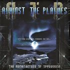 AGAINST THE PLAGUES The Architecture of Oppression album cover