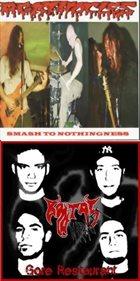 AGATHOCLES Smash into Nothingness / Gore Restaurant album cover