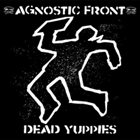 AGNOSTIC FRONT Dead Yuppies album cover