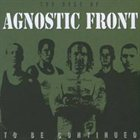 AGNOSTIC FRONT To Be Continued album cover
