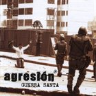 AGRESIÓN Guerra Santa album cover