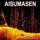 AISUMASEN The Greater Good EP album cover
