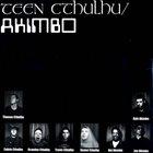 AKIMBO Akimbo / Teen Cthulhu album cover