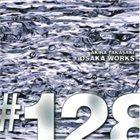 AKIRA TAKASAKI Osaka Works #128 album cover