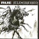 ALDEBARAN Rue / Aldebaran album cover