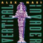 ALEX MASI Vertical Invader album cover