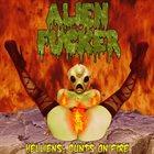 ALIEN FUCKER Helliens: Cunts on Fire album cover