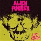 ALIEN FUCKER Lost Songs album cover