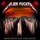 ALIEN FUCKER Master of Dildos album cover