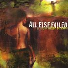 ALL ELSE FAILED A Most Bitter Season album cover