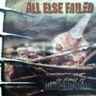 ALL ELSE FAILED In Times Of Desperation album cover