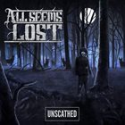 ALL SEEMS LOST Unscathed album cover