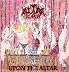 ALTAR OF FLESH Upon the Altar album cover
