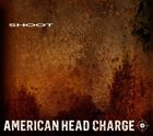 AMERICAN HEAD CHARGE Shoot album cover