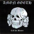 AMON GOETH Call the Master album cover