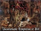 ANAL CARNAGE Uncontainable Temptation to Kill album cover