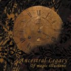 ANCESTRAL LEGACY Of Magic Illusions album cover