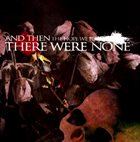 AND THEN THERE WERE NONE The Hope We Forgot Exists album cover