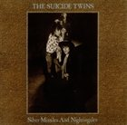 ANDY MCCOY Silver Missiles And Nightingales (as The Suicide Twins) album cover