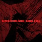 ANGEL EYES Beneath Oblivion / Angel Eyes album cover