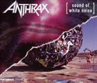ANTHRAX Sound of White Noise / Stomp 442 album cover