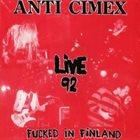 ANTI-CIMEX Live 92 - Fucked In Finland album cover