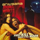 ANTIGAMA First Kill Under a Full Moon album cover